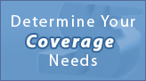 Determine Your Coverage Needs